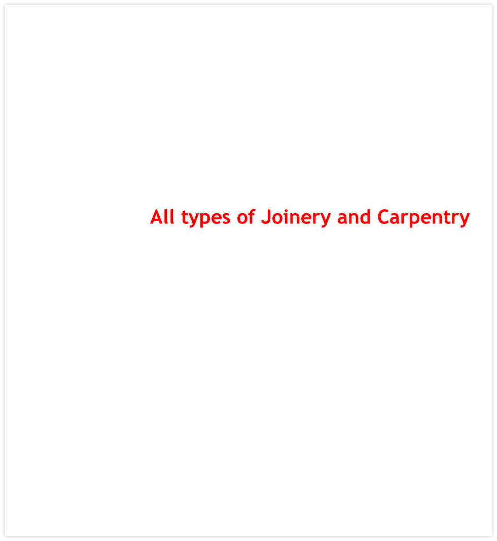 All types of Joinery and Carpentry